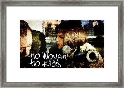 No Women No Kids Framed Print