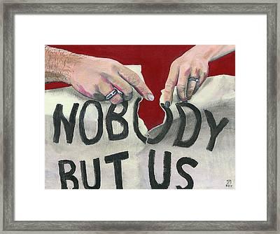 Nobody But Us Framed Print