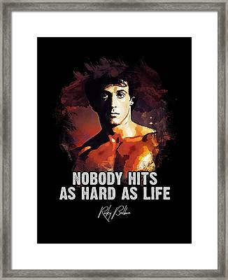 Nobody Hits As Hard As Life Framed Print