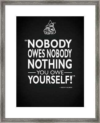 Nobody Owes Nobody Nothing Framed Print by Mark Rogan