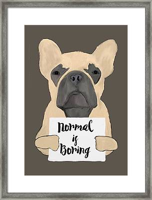 Normal Is Boring Framed Print by Priscilla Wolfe