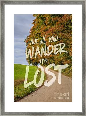 Not All Who Wander Are Lost 2 Framed Print by Edward Fielding