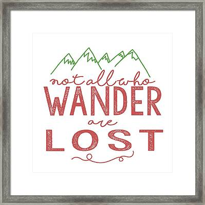 Not All Who Wander Are Lost In Pink Framed Print by Heather Applegate