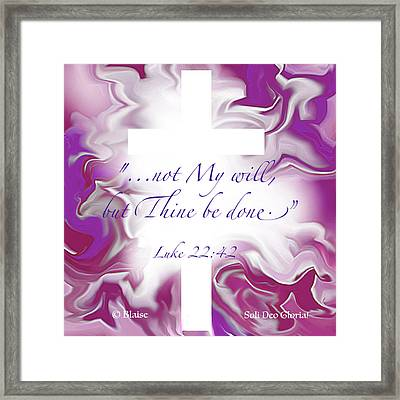 Not My Will But Thine Framed Print