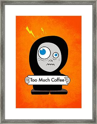 Not Too Much Coffee Framed Print