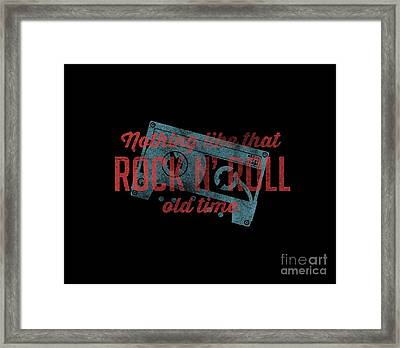 Nothing Like That Old Time Rock N' Roll Tee Framed Print by Edward Fielding