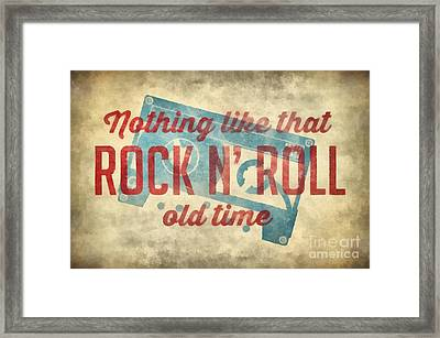 Nothing Like That Old Time Rock N Roll Wall Art 2 Framed Print