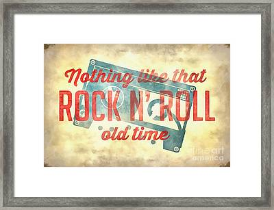 Nothing Like That Old Time Rock N Roll Wall Painting Framed Print
