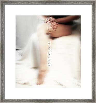 Nude Hands Framed Print by ManDig Studios