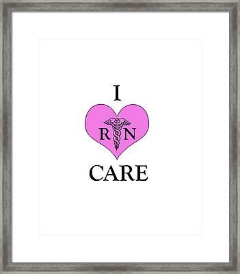 Nursing I Care -  Pink Framed Print