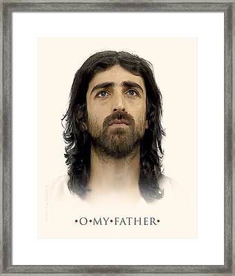 O My Father Framed Print
