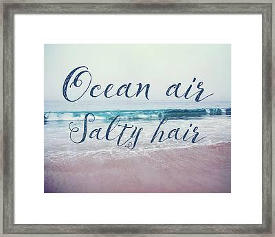 Ocean Air Salty Hair Framed Print