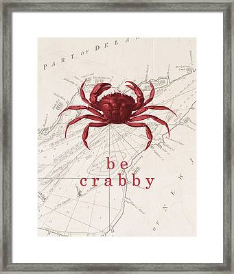 Ocean Quotes Be Crabby Print Framed Print by Erin Cadigan