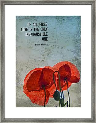 Of All Fires Love Is The Only Inexhaustible One Framed Print