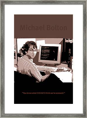 Office Space Michael Bolton Movie Quote Poster Series 004 Framed Print