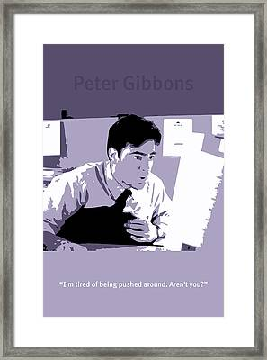 Office Space Peter Gibbons Movie Quote Poster Series 001 Framed Print