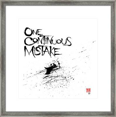One Continuous Mistake Framed Print
