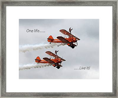 One Life - Live It - Wing Walkers Framed Print