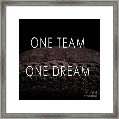 One Team One Dream Football Poster Framed Print