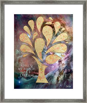 Only As Much As I Dream Can I Be Framed Print