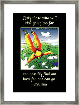 Only Those Who Will Risk Framed Print by Mike Flynn