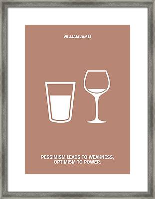 Optimism To Power William James Quotes Poster Framed Print by Lab No 4 The Quotography Department