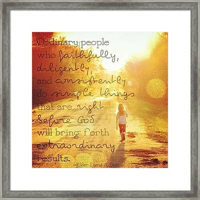 ordinary People Who Faithfully Framed Print by Traci Beeson