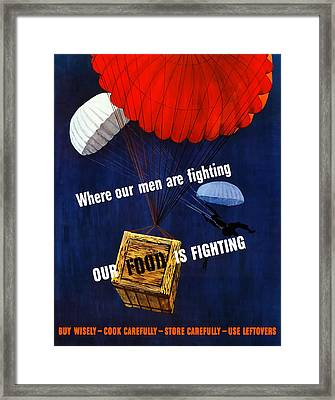 Our Food Is Fighting - Ww2 Framed Print