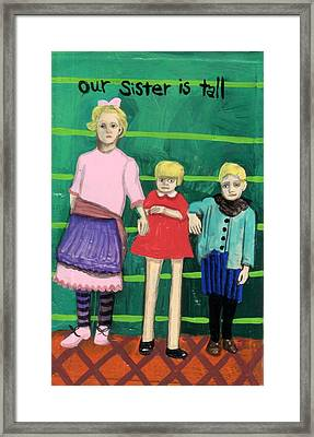 Our Sister Is Tall Framed Print