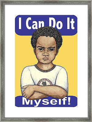 I Can Do It Myself Framed Print by Ricardo Levins Morales