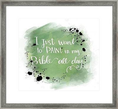 Paint All Day Framed Print