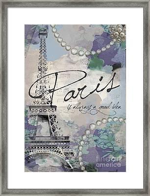 Paris Is Always A Good Idea Framed Print by Jodi Pedri