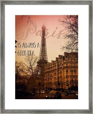 Paris Is Always A Good Idea, Text Art, Eiffel Tower Framed Print