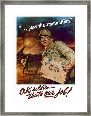 Pass The Ammunition -- Propaganda Poster Framed Print by War Is Hell Store