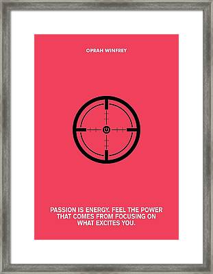 Passion Is Energy Oprah Winfrey Quotes Poster Framed Print by Lab No 4 The Quotography Department