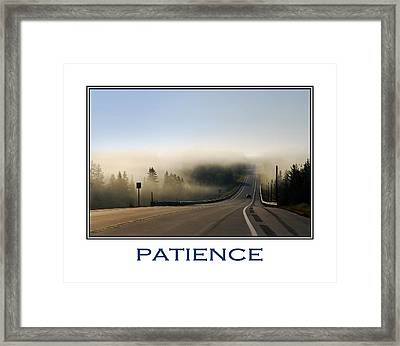 Patience Inspirational Motivational Poster Art Framed Print by Christina Rollo