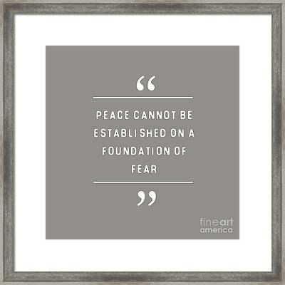 Peace Cannot Be Established On Fear Framed Print by Liesl Marelli