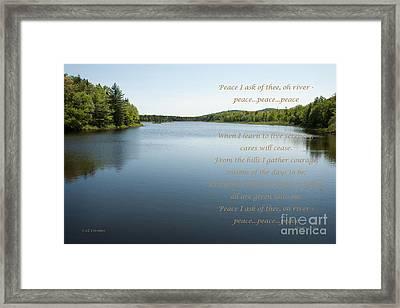 Peace I Ask Of Thee Oh River Framed Print by Carol Lynn Coronios