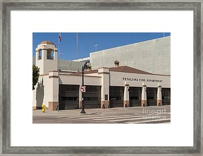Petaluma Fire Department In Petaluma California Usa Dsc3844 Framed Print