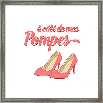 Pink High Heels French Saying Framed Print