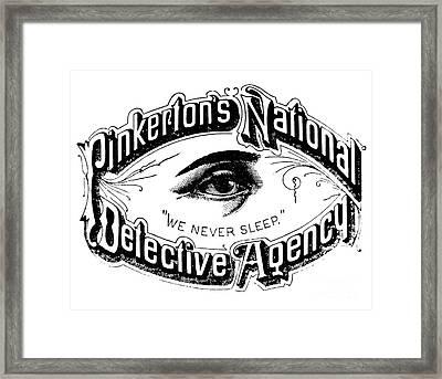 Pinkerton's National Detective Agency, We Never Sleep Framed Print