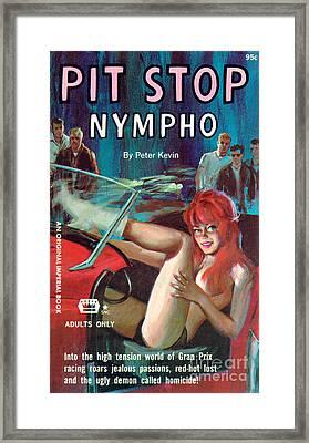Pit Stop Nympho Framed Print