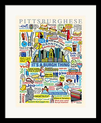 Pittsburgh Dialect Framed Prints