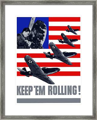 Planes -- Keep 'em Rolling Framed Print by War Is Hell Store