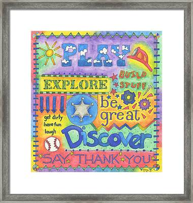 Play Discover Be Great Framed Print by Hillary James
