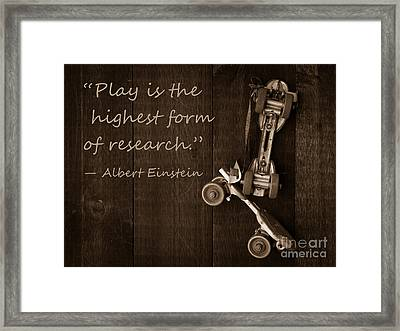 Play Is The Highest Form Of Research. Albert Einstein  Framed Print by Edward Fielding