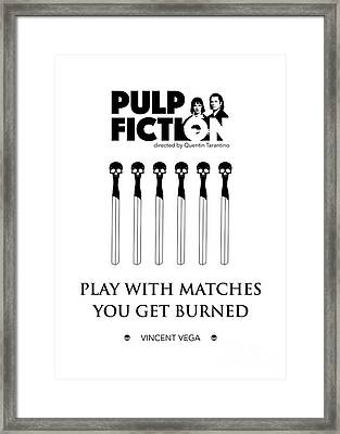 Play With Matches, You Get Burned. - Vincent Vega Framed Print by Dear Dear