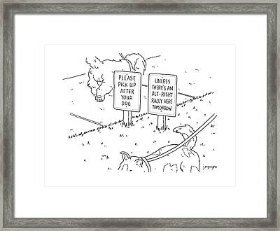 Please Pick Up After Your Dog - Unless There's An Alt-right Rally Here Tomorrow Framed Print
