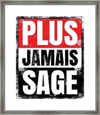 Plus Jamais Sage Framed Print