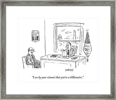 Politician Is Excited That Prospective Constituent Is A Billionaire. Framed Print by David Sipress